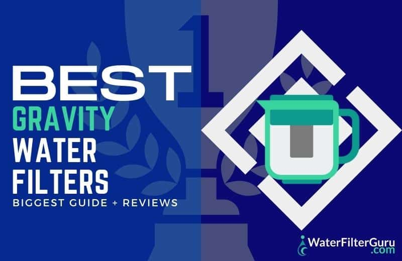 Best Gravity Water Filters
