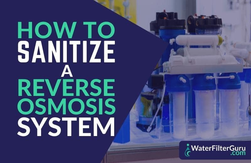 How to Sanitize a Reverse Osmosis System