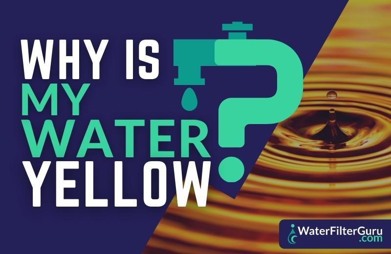 Why is My Water Yellow