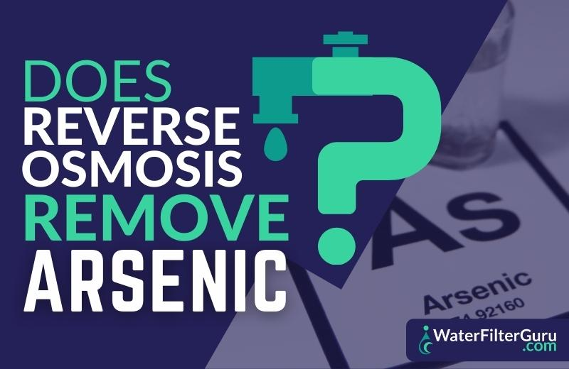Does Reverse Osmosis Remove Arsenic