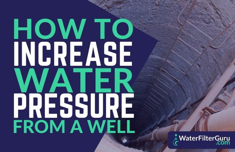 How to Increase Water Pressure from a Well